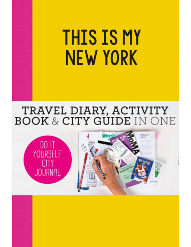 This is my New York : Travel Diary, Activity Book & City Guide in One