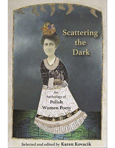 Scattering the Dark: An Anthology of Polish Women Poets