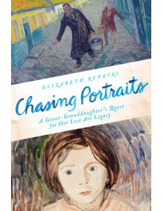Chasing Portraits;A Great-Granddaughter's Quest for Her Lost Art Legacy