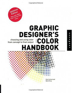 Graphic Designer's Colour Handbook : Choosing and Using Colour from Concept to Final Output