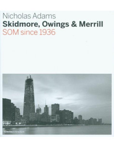 Skidmore, Owings and Merrill : SOM Since 1936