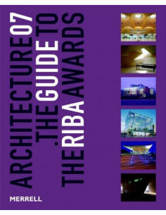 Architecture 07 : The Guide to the RIBA Awards