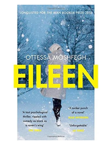 Eileen : Shortlisted for the Man Booker Prize