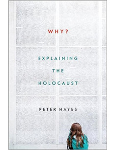 Why? : Explaining the Holocaust