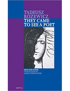 Tadeusz Rozewicz: They Came to See a Poet : Selected Poems
