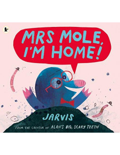 Mrs Mole, I'm Home!