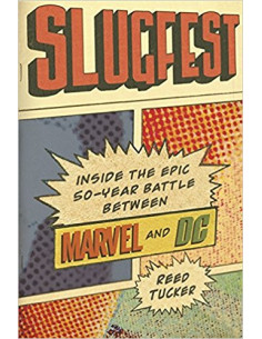 Slugfest : Inside the Epic, 50-Year Battle Between Marvel and DC