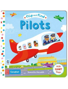 Flip and Find Pilots : a guess who/where flap book about a pilot
