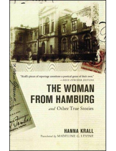 The Woman from Hamburg : And Other True Stories