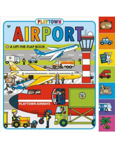 Playtown: Airport : A Lift-The-Flap Book