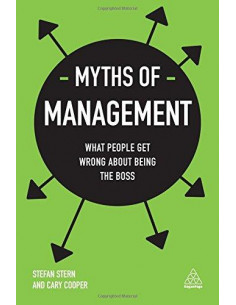 Myths of Management : What People Get Wrong About Being the Boss