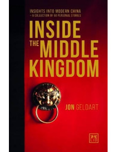 Inside the Middle Kingdom: Insights into Modern China a Collection of 50 Personal Stories
