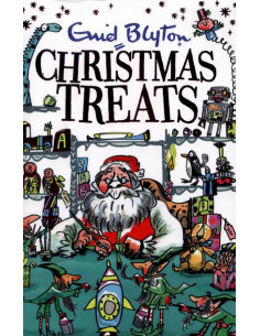 Christmas Treats : Contains 29 classic Blyton tales