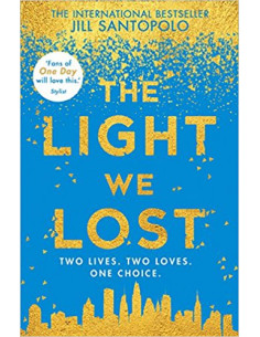 The Light We Lost : Two Lives.Two Loves.One Choice