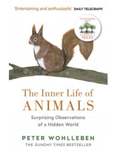 The Inner Life of Animals : Surprising Observations of a Hidden World