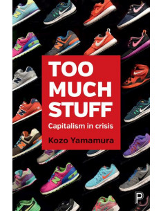 Too much stuff : Capitalism in crisis