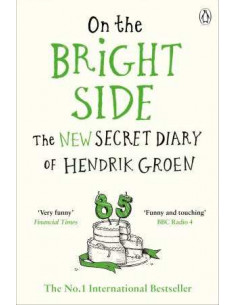 On the Bright Side : The new secret diary of Hendrik Groen