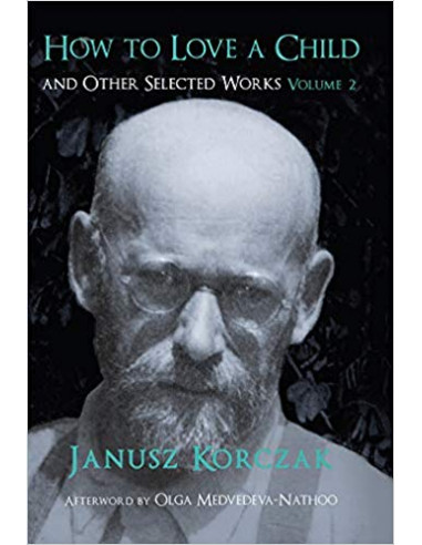 How to Love a Child: 2 : And Other Selected Works Volume 2