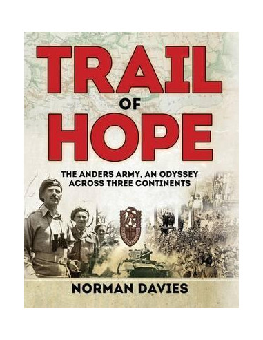 Trail of Hope : The Anders Army, An Odyssey Across Three Continents