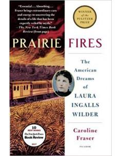 Prairie Fires : The...