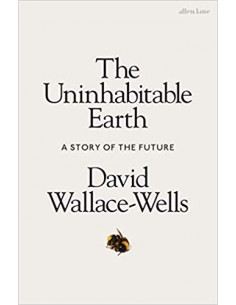 The Uninhabitable Earth : A...