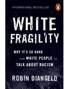 White Fragility : Why It's...
