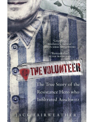 The Volunteer : The True Story of the...