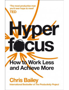 Hyperfocus : How to Work...
