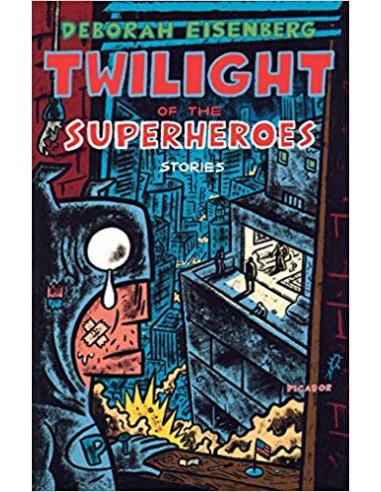 Twilight of the Superheroes : Stories