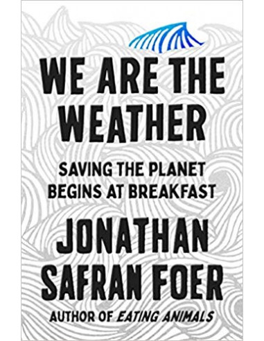 We are the Weather : Saving the...