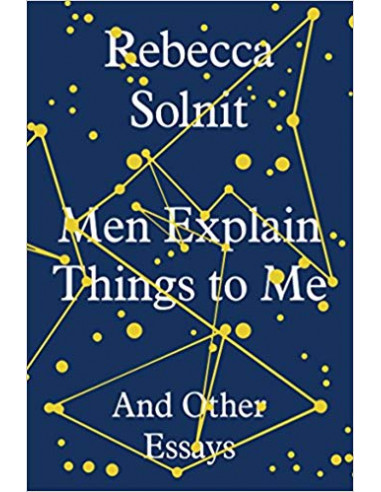 Men Explain Things to Me : And Other...