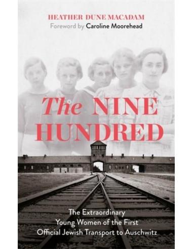 The Nine Hundred : The Extraordinary...