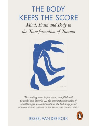 The Body Keeps the Score : Mind,...