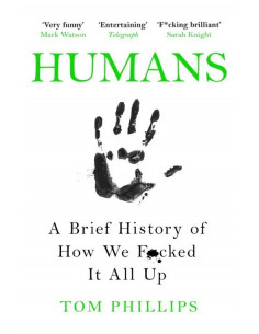 Humans : A Brief History of...