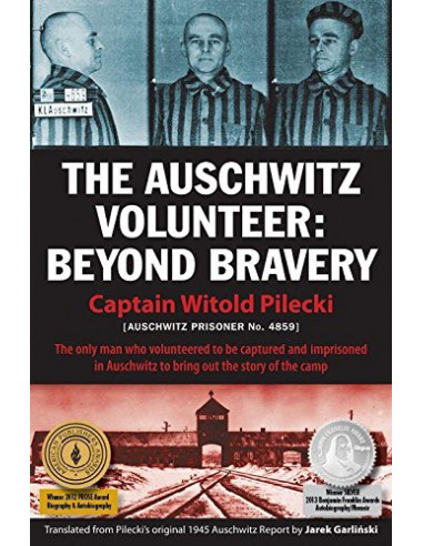 The Auschwitz Volunteer : Beyond Bravery
