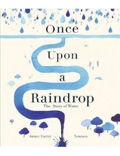 Once Upon a Raindrop : The...