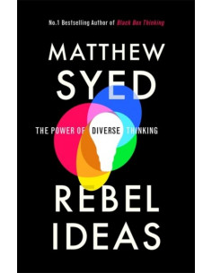 Rebel Ideas : The Power of...