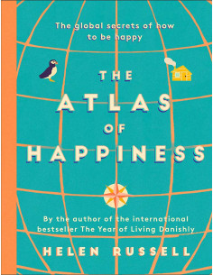 The Atlas of Happiness :...
