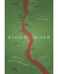 Blood River : A Journey to...