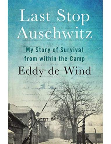 Last Stop Auschwitz : My story of...