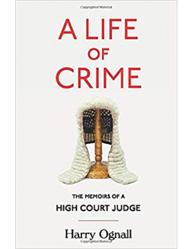 A Life of Crime : The Memoirs of a...