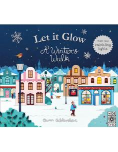 Let it Glow : A Winter's Walk
