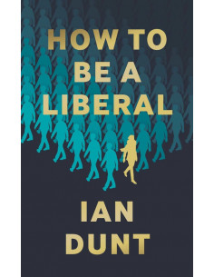 How To Be A Liberal : The...