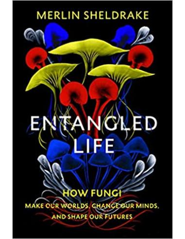 Entangled Life : How Fungi Make Our...