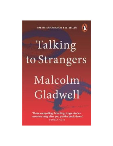 Talking to Strangers : What We Should...