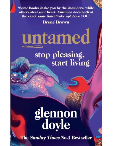Untamed : Stop Pleasing, Start Living