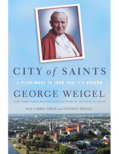 City Of Saints : A Pilgrimage to John...