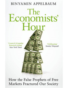 The Economists' Hour : How...