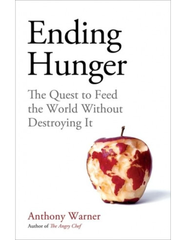 Ending Hunger : The quest to feed the...