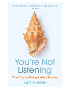 You're Not Listening : What...